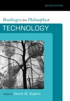 Readings in the Philosophy of Technology eBook por David M. Kaplan