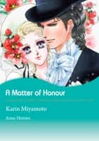 A Matter of Honour (Mills & Boon Comics) - Mills & Boon Comics ebook by Anne Herries, Karin Miyamoto