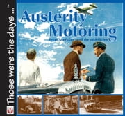 Austerity Motoring From Armistice until the mid-Fifties ebook by Malcolm Bobbitt