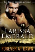 Forever At Dawn ebook by Larissa Emerald