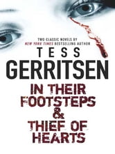 In Their Footsteps & Thief of Hearts: In Their Footsteps\Thief of Hearts ebook by Tess Gerritsen