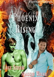 Phoenix Rising Eternal Flames 7 ebook by Maggie Walsh, Cree Storm