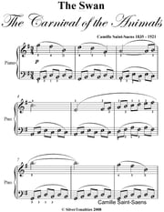 The Swan Carnival of the Animals Easy Piano Sheet Music ebook by Camille Saint-Saens