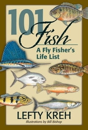 101 Fish - A Fly Fisher's Life List ebook by Lefty Kreh
