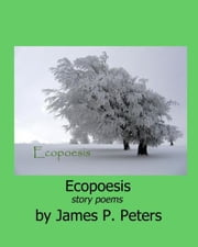 Ecopoesis ebook by James P. Peters