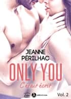 Only You : C'était écrit 2 ebook by Jeanne Périlhac