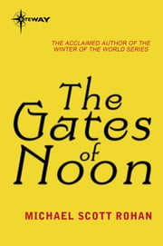 The Gates of Noon ebook by Michael Scott Rohan