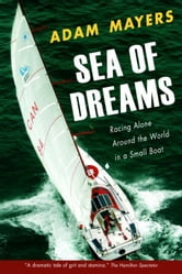 Sea Of Dreams - Racing Alone Around The World In A Small Boat ebook by Adam Mayers