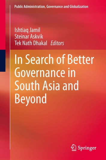 In Search of Better Governance in South Asia and Beyond ebook by