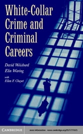 White-Collar Crime and Criminal Careers ebook by Weisburd, David
