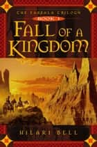 Fall of a Kingdom ebook by Hilari Bell