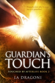 Guardian's Touch - Touched by Afterlife, #2 ebook by LA Dragoni