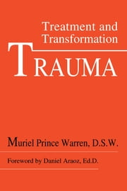 Trauma - Treatment and Transformation ebook by Kobo.Web.Store.Products.Fields.ContributorFieldViewModel