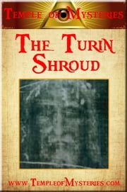 The Turin Shroud ebook by TempleofMysteries.com