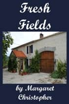 Fresh Fields ebook by