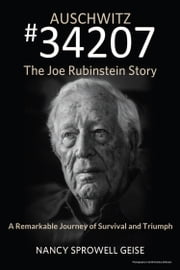 Auschwitz #34207: The Joe Rubinstein Story ebook by Nancy Geise