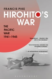 Hirohito's War - The Pacific War, 1941-1945 ebook by Dr Francis Pike