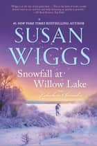 Snowfall at Willow Lake ebooks by Susan Wiggs