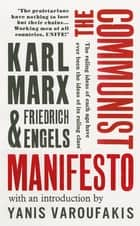 The Communist Manifesto ebook by Karl Marx, Friedrich Engels, Yanis Varoufakis