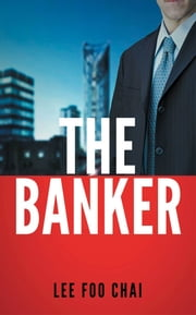 The Banker ebook by Lee Foo Chai