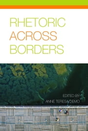 Rhetoric Across Borders ebook by Demo, Anne Teresa