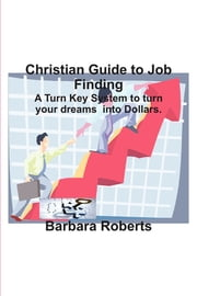 Christian Guide to Job Finding ebook by Barbara Roberts
