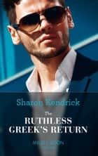 The Ruthless Greek's Return (Mills & Boon Modern) ekitaplar by Sharon Kendrick