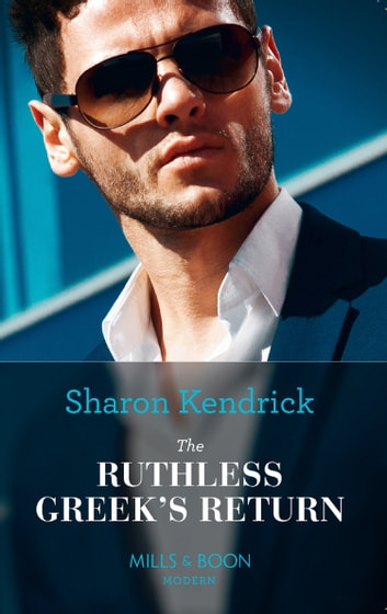 The Ruthless Greek's Return (Mills & Boon Modern) 電子書 by Sharon Kendrick