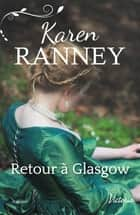 Retour à Glasgow ebook by Karen Ranney
