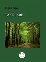 Take care ebook by Elga Frigo