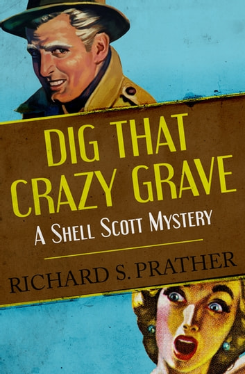 Dig That Crazy Grave ebook by Richard S. Prather