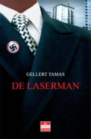 De Laserman ebook by Gellert Tamas, Ron Bezemer, R- Lelieveld