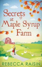 Secrets At Maple Syrup Farm ebook by Rebecca Raisin
