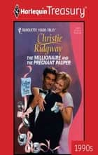 The Millionaire and the Pregnant Pauper ebook by Christie Ridgway