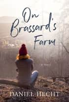 On Brassard's Farm ebook by Daniel Hecht