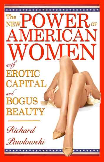 The New Power of American Women - The Essential Survival Guide ebook by Richard Pawlowski
