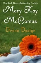 Divine Design ebook by Mary Kay McComas