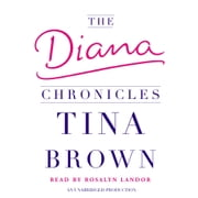 The Diana Chronicles audiobook by Tina Brown