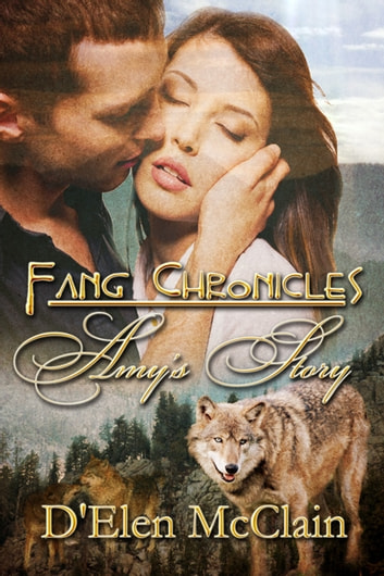 Fang Chronicles: Amy's Story ebook by D'Elen McClain
