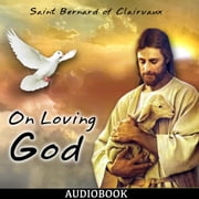 On Loving God audiobook by Saint Bernard of Clairvaux