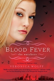 Blood Fever - The Watchers ebook by Veronica Wolff