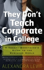 They Don't Teach Corporate in College, Revised Edition