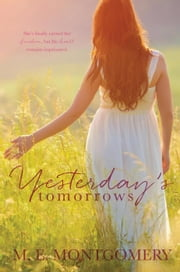 Yesterday's Tomorrows ebook by M.E. Montgomery