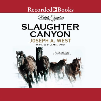 Ralph Compton Slaughter Canyon audiobook by Ralph Compton,Joseph A. West