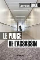 Le Pouce de l'assassin ebook by Lawrence Block