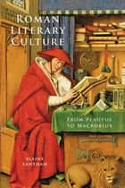 Roman Literary Culture ebook by Elaine Fantham