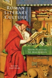Roman Literary Culture - From Plautus to Macrobius ebook by Elaine Fantham