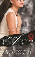 The Academy - Accessory - The Scarab Beetle Series #4 eBook by C. L. Stone