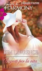 Segreti per la vita ebook by Kim Lawrence
