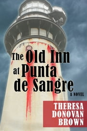 The Old Inn at Punta de Sangre ebook by Theresa Donovan Brown
